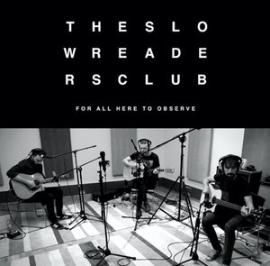 The Slow Readers Club FREE gig!